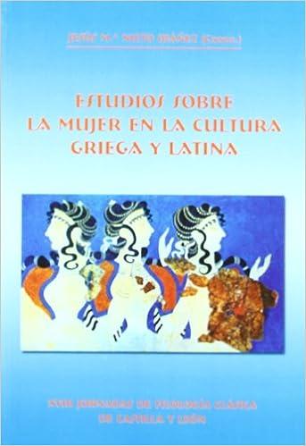 Estudios sobre la mujer en la cultura griega y latina. XVIII