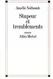 Stupeur et tremblements (French Edition)
