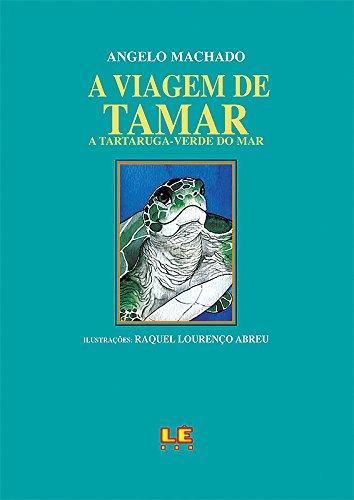 Viagens de Tamar: a Tartaruga-Verde do Mar, - Verde Tartaruga