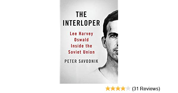 The Interloper Lee Harvey Oswald Inside The