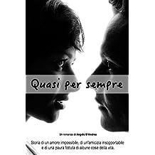 Quasi per sempre (Italian Edition)