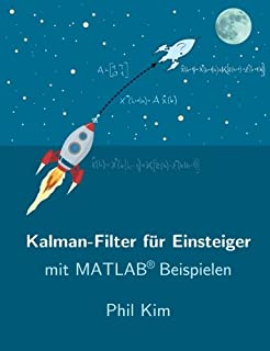 Kalman Filter for Beginners: with MATLAB Examples: Amazon de: Phil