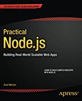 Practical Node.js: Building Real-World Scalable Web Apps Front Cover