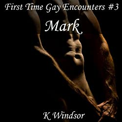 First Time Gay Encounters #3: Mark