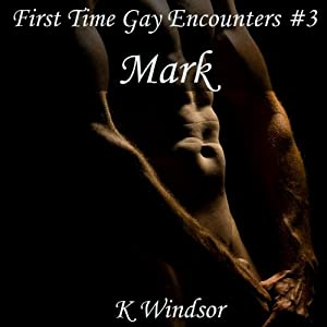 First Time Gay Encounters #3: Mark Audiobook