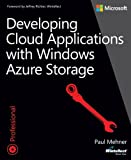 Developing Cloud Applications with Windows Azure Storage (Developer Reference)