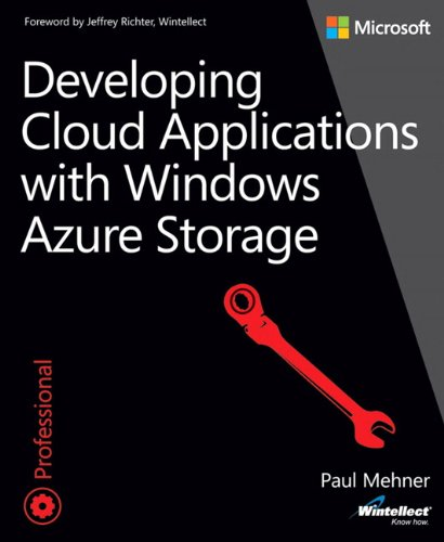 Developing Cloud Applications with Windows Azure Storage (Developer Reference) by Brand: Microsoft Press
