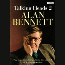 Talking Heads Performance by Alan Bennett Narrated by Alan Bennett, Full Cast