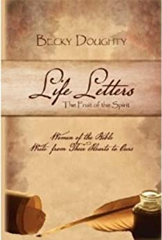 Life Letters: The Fruit of the Spirit by [Doughty, Becky]