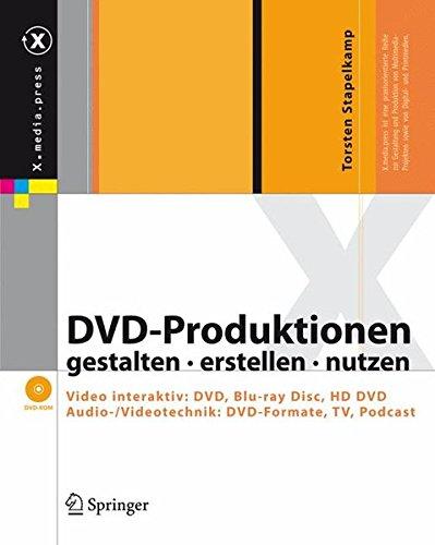 DVD-Produktionen gestalten erstellen nutzen - Video interaktiv: DVD, Blu-ray Disc, HD DVD. Audio-/Videotechnik: DVD-Formate, TV, Podcast
