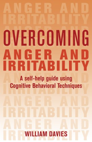 Overcoming Anger and Irritability: A Self-Help Guide Using Cognitive Behavioral Techniques by Basic Books
