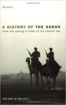 History of the Sudan: From the Coming of Islam to the Present Day,  A (5th Edition)