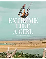 Extreme Like a Girl: Women in Adventure Sports