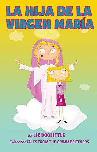 LA HIJA DE LA VIRGEN MARÍA: Libro ilustrado para chicos de 3 a 8: La clásica ...