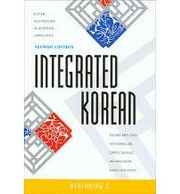 Integrated Korean: Beginning 2--Textbook, Workbook (Klear Textbooks in Korean Language) (English and Korean Edition)