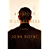 A History of Loneliness: A Novel