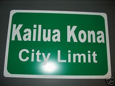 - Kailua Kona City Limit HWY Highway Street SIGN Hawaii Triathlon 12x18