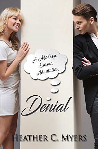 Denial: A Modern Emma Adaption by [Myers, Heather C.]