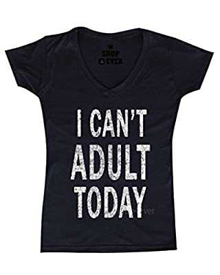 Shop4Ever® I Can't Adult Today Women's V-Neck T-shirt Funny Shirts SLIM FIT