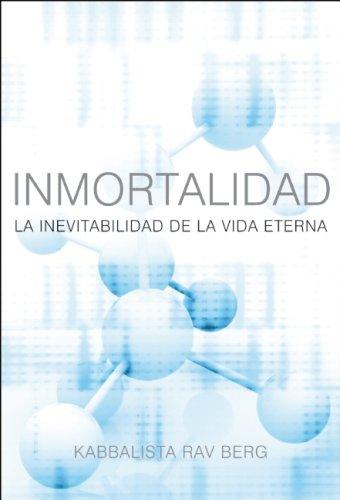 Inmortalidad: La Inevitabilidad de le Vida Eterna (Spanish Edition) PDF ePub fb2 ebook
