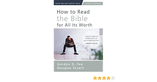 How to read the bible for all its worth fourth edition ebook how to read the bible for all its worth fourth edition ebook gordon d fee douglas stuart amazon kindle store fandeluxe Image collections