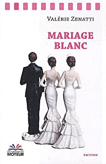 Mariage blanc, Zenatti, Valérie