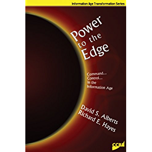 Power to the Edge: Command and Control in the Information Age (Information Age Transformation Series)
