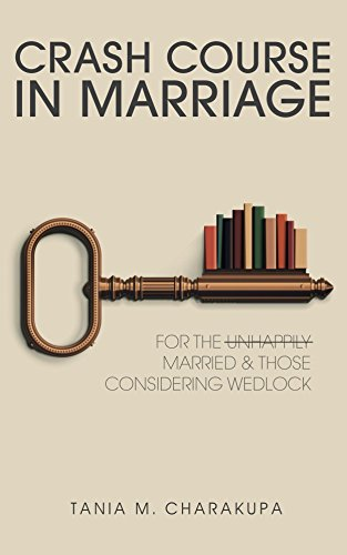 Crash Course in Marriage: For the married and those considering wedlock