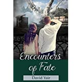 Encounters of Fate: A novel of heartbreak and hope during the Holocaust