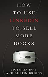 How to Use LinkedIn to Sell More Books (Writer's Platform Book 2) (English Edition)