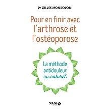 En finir avec l'arthrose et l'osteoporose (French Edition)