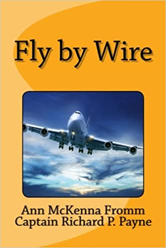 Astonishing Fly By Wire Ann Mckenna Fromm Captain Richard P Payne Wiring Cloud Hisonuggs Outletorg