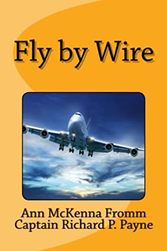 fly by wire ann mckenna fromm captain richard p payne rh amazon com Aircraft Wiring Supplies Aircraft Radio Control Dual Switch Diagram