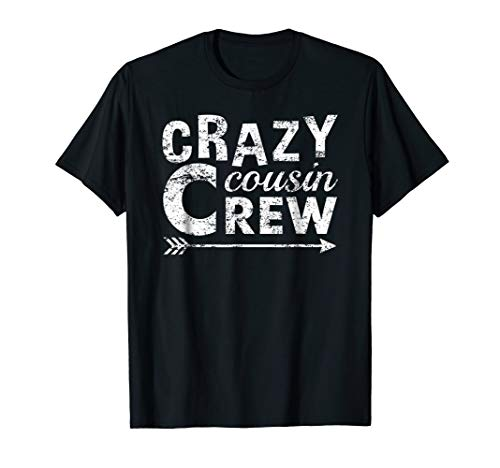 Crazy Cousin Crew Tshirt for Kids and Adults