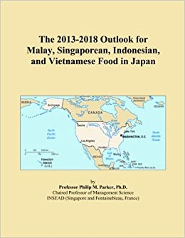 The 2013-2018 Outlook for Malay, Singaporean, Indonesian, and Vietnamese Food in Japan