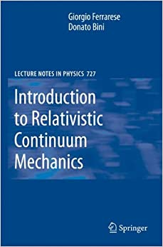 Book Introduction to Relativistic Continuum Mechanics (Lecture Notes in Physics): Lecture Notes in Physics 727