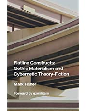 Flatline Constructs: Gothic Materialism and Cybernetic Theory-Fiction