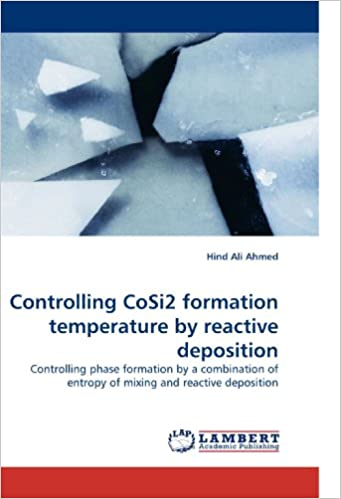 Book Controlling CoSi2 formation temperature by reactive deposition: Controlling phase formation by a combination of entropy of mixing and reactive deposition