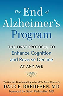 Book Cover: The End of Alzheimer's Program: The First Protocol to Enhance Cognition and Reverse Decline at Any Age