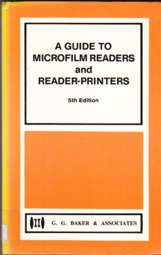 A Guide to Microfilm Readers and Reader-printers (Microfilm Reader Printer)