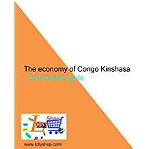 The economy of the democratic Republic of Congo,: An invester guide