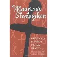 Maurice's Strategikon: Handbook of Byzantine Military Strategy