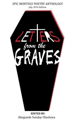 Letters from the Graves (SPIC Family Poetry Group Monthly Anthology) (Volume 2)