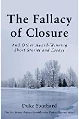 The Fallacy of Closure: And Other Award-Winning Short Stories and Essays Paperback