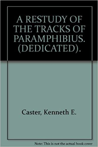 A restudy of the tracks of paramphibius dedicated amazon a restudy of the tracks of paramphibius dedicated amazon kenneth e caster books publicscrutiny Gallery