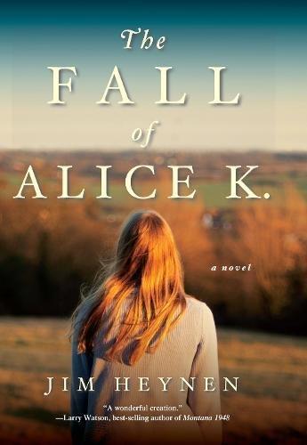 The Fall of Alice K.: A Novel