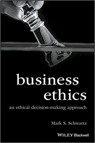 Business Ethics: An Ethical Decision-Making Approach (Foundations of