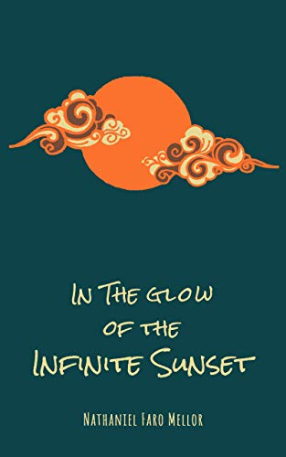 In The Glow Of The Infinite Sunset: A Short Story