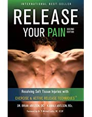 Release Your Pain - Resolving Soft Tissue Injuries with Exercise and Active Release Techniques