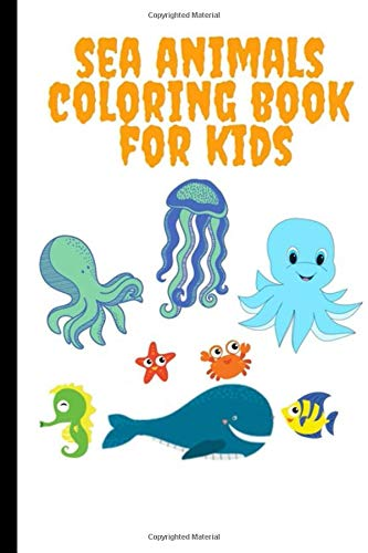 Sea Animals Coloring Book For Kids Featuring 50 Coloring Pages Of Amazing Sea Creatures Underwater Marine Life Ocean Kids Coloring Book Coloring Book Kid Sea Animal 9798559584218 Amazon Com Books